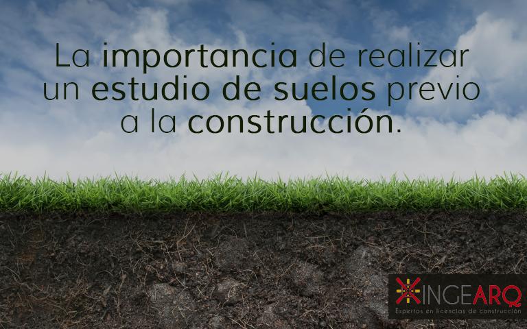La importancia de realizar un estudio de suelos previo a la construcción.